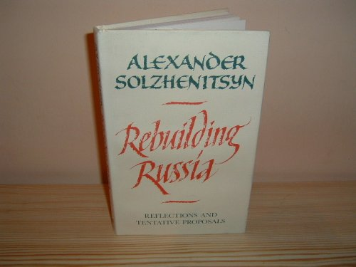9780002721578: Rebuilding Russia: Reflections and Tentative Proposals. Translated & annotated by Alexis Klimoff.