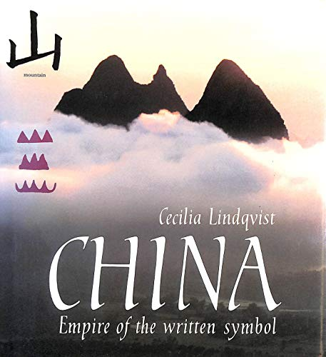 9780002721615: China: The Empire of the Written Symbol