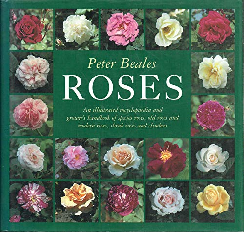 9780002721783: Roses: An Illustrated Encyclopaedia and Grower's Handbook of Old Roses and Modern Roses, Shrub Roses and Climbers