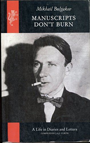 9780002721912: Manuscripts Don't Burn: Mikhail Bulgakov - A Life in Letters and Diaries
