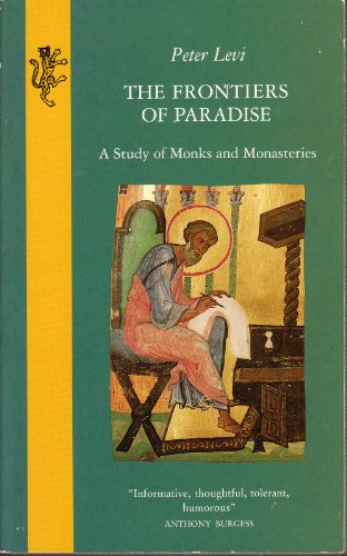 9780002722407: The Frontiers of Paradise: Study of Monks and Monasteries