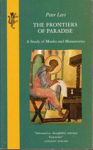 9780002722407: The frontiers of paradise: a study of monks and monasteries