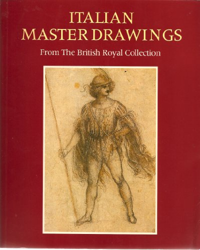 9780002723381: Italian Master Drawings: Leonardo to Canaletto, from the British Royal Collection