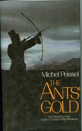 9780002725149: The Ants' Gold: The Discovery of the Greek El Dorado in the Himalayas