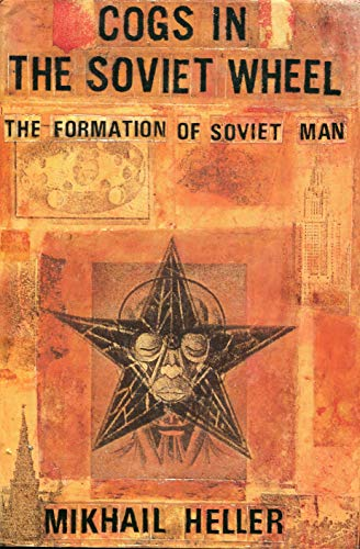9780002725163: Cogs in the Wheel: The Formation of Soviet Man