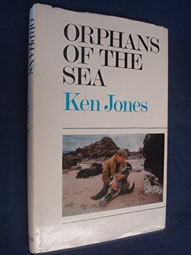 9780002726047: Orphans of the Sea: Story of the Cornish Seal Sanctuary