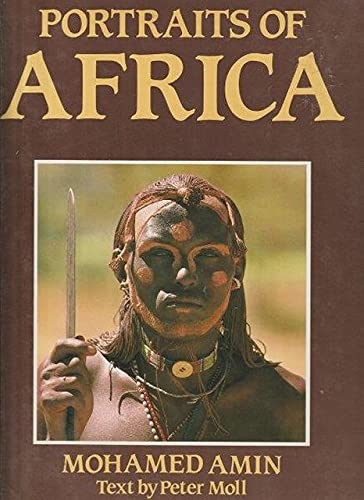 Portraits of Africa: Amin, Mohamed; Moll, Peter, Illustrated by Photos By MOHAMED AMIN
