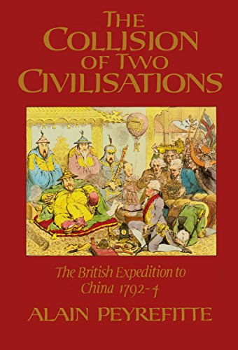 9780002726771: The Collision of Two Civilizations: the British expedition to China in 1792-4