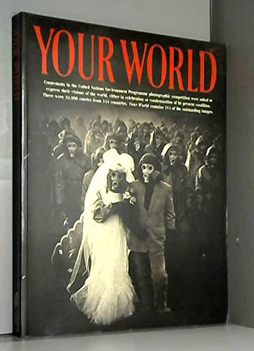 9780002726825: Your World: International Photographic Competition on the Environment 1991-1992