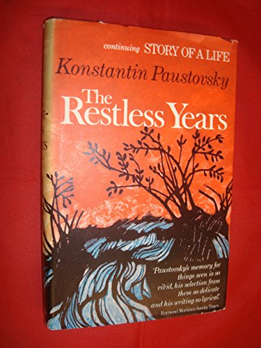 Story of a life The Restless Years: Konstantin Paustovsky