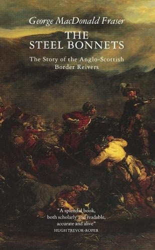 9780002727464: The Steel Bonnets: The Story of the Anglo-Scottish Border Reivers
