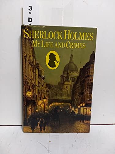 9780002727488: Sherlock Holmes: my life and crimes