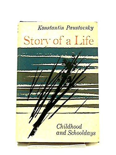 Story of a A Life - Childhood: Paustovsky, Konstantin