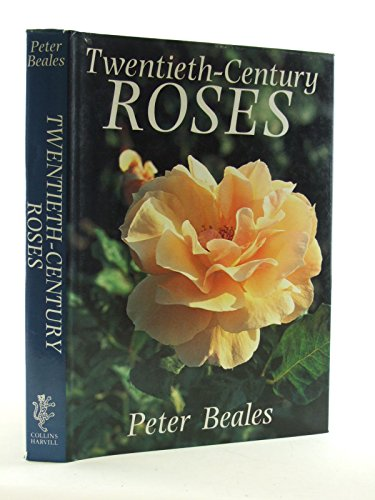 9780002728072: Twentieth - Century Roses: An Illustrated Encyclopedia and Grower's Manual of Classic Roses from the Twentieth Century