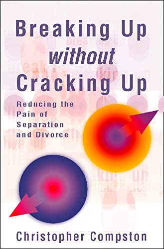 9780002740012: Breaking Up Without Cracking Up: Practical Guide to Separation and Divorce