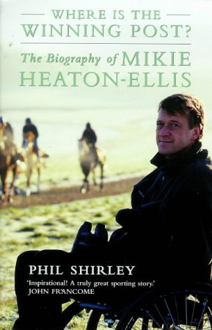 9780002740036: Where is the Winning Post?: The biography of Mikie Heaton-Ellis
