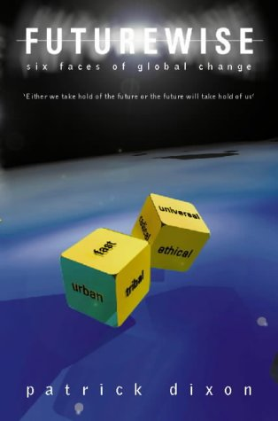 9780002740074: Futurewise: Six Faces of Global Change