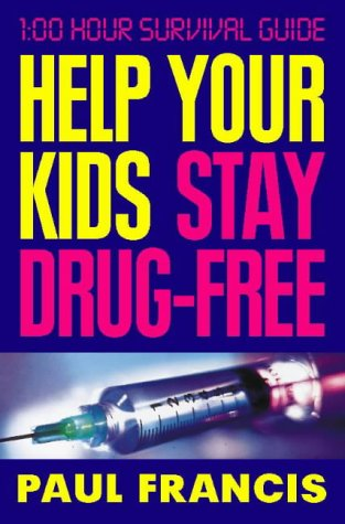 9780002740388: Help Your Kids Stay Drug-Free: 100 Hour Survival Guide