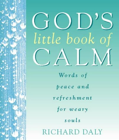 9780002740494: God's Little Book of Calm