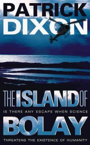 9780002740524: The Island of Bolay: Is There Any Escape When Science Threatens the Existence of Humanity