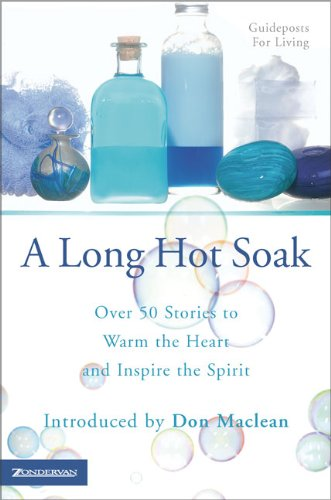 9780002740562: A Long Hot Soak: Over Fifty Stories to Warm the Heart and Inspire the Spirit (Another Long Hot Soak)