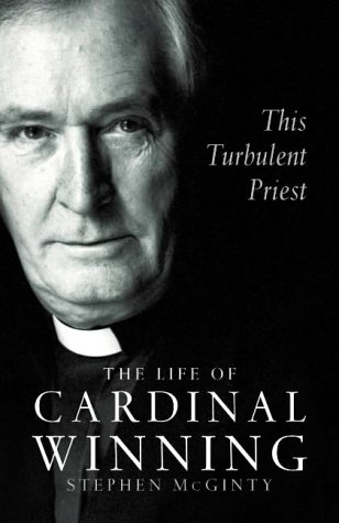 9780002740838: This Turbulent Priest: The Life of Cardinal Winning