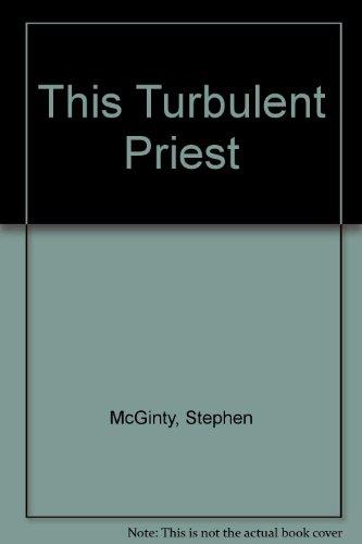 9780002740845: This Turbulent Priest
