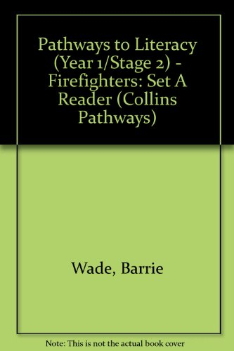 9780003010381: Pathways to Literacy (Year 1/Stage 2) - Firefighters: Set A Reader (Collins Pathways)