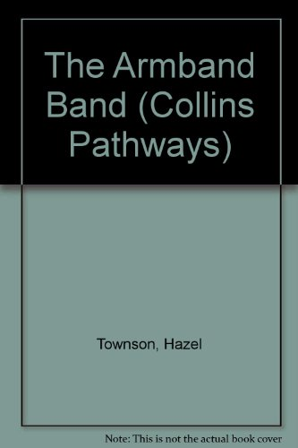9780003011630: Pathways to Literacy (Year 3/Stage 4) - The Armband Band: Set B Reader (Collins Pathways)