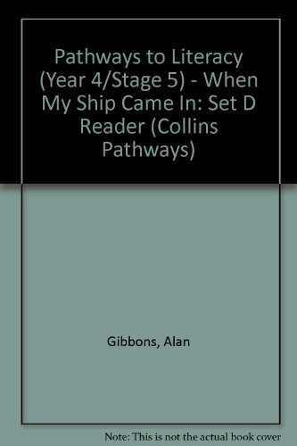 9780003011685: Pathways to Literacy (Year 4/Stage 5) – When My Ship Came In: Set D Reader (Collins Pathways)