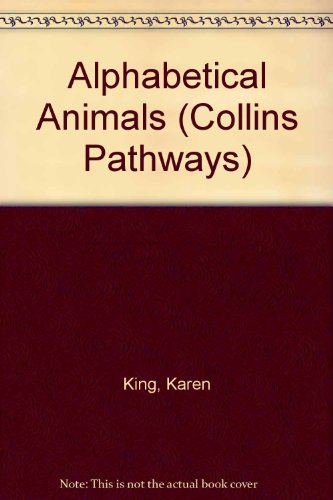 9780003011746: Alphabetical Animals (Collins Pathways)