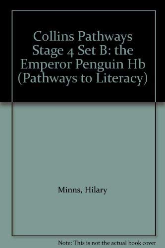 9780003012064: Pathways to Literacy (Year 3/Stage 4) – The Emperor Penguin: Set B Reader (Collins Pathways)