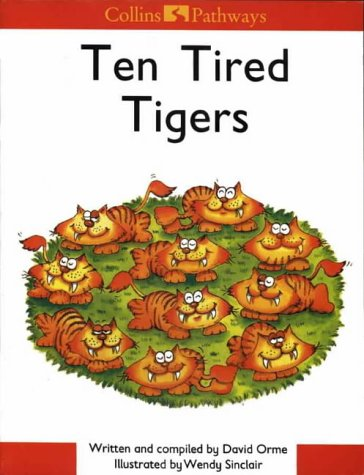 9780003012316: Pathways to Literacy (Year 1/Stage 2) - Ten Tired Tigers: Big Book (Collins Pathways)