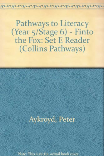 9780003013009: Pathways to Literacy (Year 5/Stage 6) - Finto the Fox: Set E Reader (Collins Pathways)