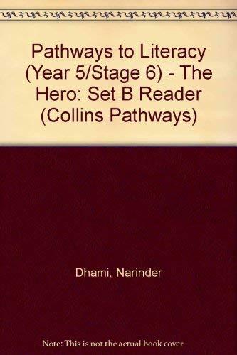 9780003013016: Pathways to Literacy (Year 5/Stage 6) - The Hero: Set B Reader (Collins Pathways)