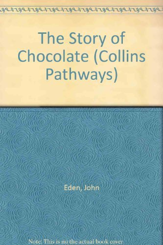 The Story of Chocolate (Collins Pathways) (0003013049) by Eden, John; Minns, Hilary; Lutrario, Chris; Wade, Barrie