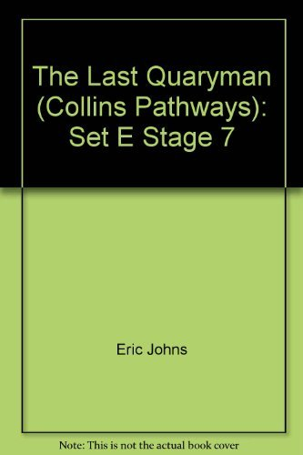 9780003013115: The Last Quaryman (Collins Pathways): Set E Stage 7
