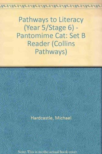 9780003013382: Pathways to Literacy (Year 5/Stage 6) - Pantomime Cat: Set B Reader (Collins Pathways)