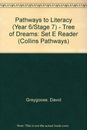 9780003013498: Pathways to Literacy (Year 6/Stage 7) - Tree of Dreams: Set E Reader (Collins Pathways)
