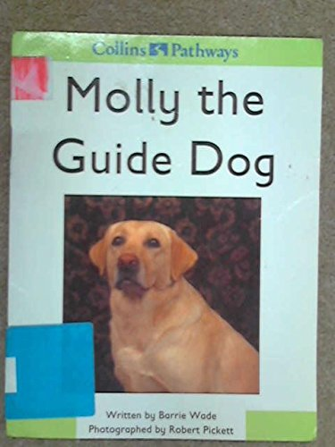9780003014396: Pathways to Literacy (Reception/Stage 0) - Molly the Guide Dog: Set D Reader (Collins Pathways)