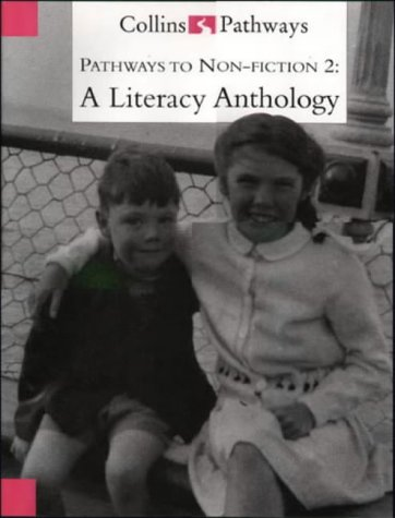 9780003014877: Pathways to Literacy (Year 6/Stage 7) - Pathways to Non-Fiction 2: A Literacy Anthology: Non-fiction Anthology Year 6