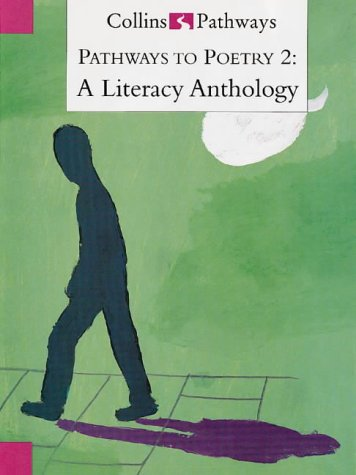 9780003014884: Pathways to Literacy (Year 6/Stage 7) - Pathways to Poetry 2: A Literacy Anthology: Poetry Anthology Year 6