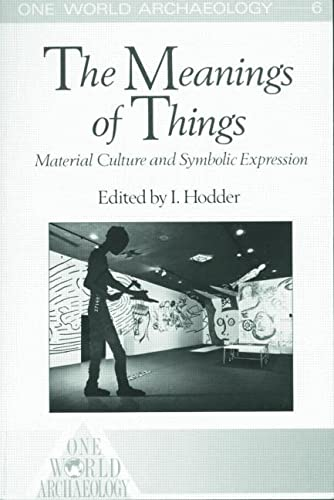 9780003020656: The Meanings of Things: Material Culture and Symbolic Expression (One World Archaeology)