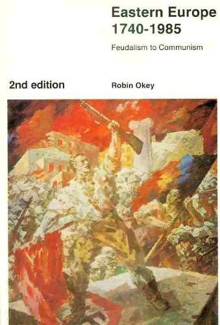 9780003020854: Eastern Europe, 1740-1985: Feudalism to Communism