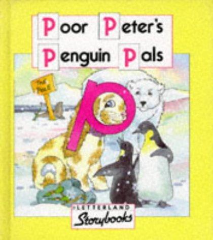 9780003032611: Poor Peter's Penguin Pals (Letterland)