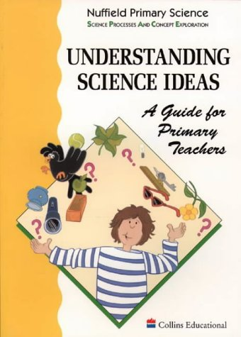 9780003100181: Nuffield Primary Science: Understanding Science Ideas - A Guide for Primary Teachers