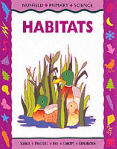 9780003100402: Nuffield Primary Science (47) - Pupil Books Ages 7-9: Habitats: Key Stage 2
