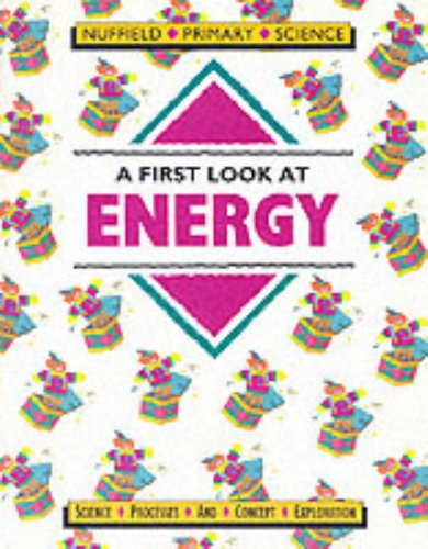 9780003100631: Nuffield Primary Science (25) - Pupil Books Ages 5-7: A First Look at Using Energy: Key Stage 1