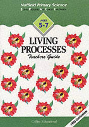 9780003102437: Nuffield Primary Science (14) - Teacher's Guides Ages 5-7: Living Processes: Key Stage 1
