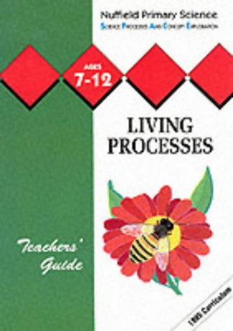 9780003102574: Nuffield Primary Science (37) - Teacher's Guides Ages 7-12: Living Processes: Key Stage 2 (Nuffield primary science : science processes and concept exploration)